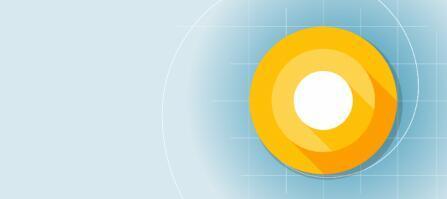 Google首次推出针对特定设备的Android O开发者预览版