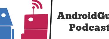 整理了最新的AndroidGuys播客并认为我们希望让所有人都知道可以随时收听