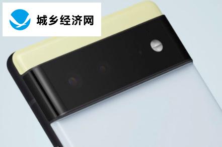 谷歌Pixel6Pro泄漏揭示了规格相机细节等